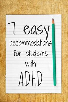 7 Easy Accommodations for Students with ADHD -- As a special education teacher, I work with a lot of little ones with ADHD or with typical ADHD behaviors. Often these students can be successful in a general education classroom with a few accommodations in place.