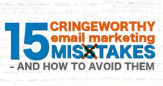 15 Cringeworthy Email Marketing Mistakes - And How To Avoid Them