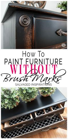 How To Paint Furniture WITHOUT Brush Marks - Salvaged Inspirations # refurbished Furniture How To Paint Furniture Without Brush Marks Furniture Repair, Chalk Paint Furniture, Furniture Projects, Furniture Plans, Furniture Makeover, Painted Furniture, Diy Projects, Furniture Design, Barbie Furniture