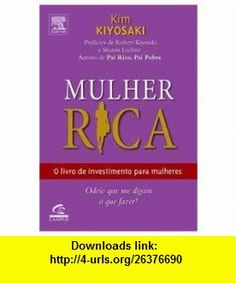 Mulher Rica o Livro de Investimento para Mulheres (9788535222357) Kim Kiyosaki , ISBN-10: 8535222359  , ISBN-13: 978-8535222357 ,  , tutorials , pdf , ebook , torrent , downloads , rapidshare , filesonic , hotfile , megaupload , fileserve