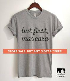 7549b8096 But First Mascara T-shirt