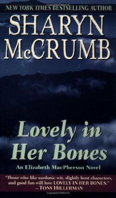 Lovely in Her Bones by McCrumb, Sharyn published by Ballantine Books Mass Market Paperback by --N/A--, http://www.amazon.com/dp/B008MF8N22/ref=cm_sw_r_pi_dp_cDBDqb1SZCV6D
