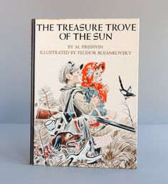 """Vintage """"The Treasure Trove Of The Sun"""" Children's Book by M. Prishvin, Illustrated by F. Rojankovsky, Mid-Century Viking Press Reissue 1967 by TheLogChateau on Etsy"""