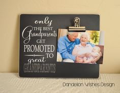 Only The Best Grandparents Get Promoted to by DandelionWishesDesig