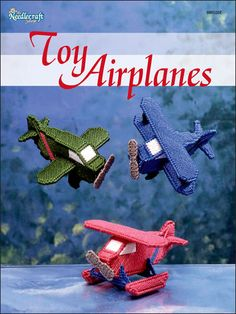Plastic Canvas - Patterns for Children & Babies - Toy Airplanes