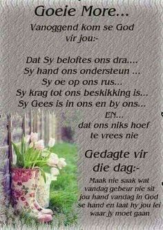 Gedagte vir die dag Good Morning Messages, Good Morning Good Night, Good Morning Wishes, Day Wishes, Good Morning Quotes, Prayer For Today, Just For Today, Good Morning Animation, I Love You God