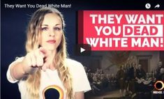 They Want You Dead White Man! But OOOH so true! Anti straight White male hatred will backfire and be used as a catalyst for greatness. Want You, Just For You, South Afrika, Real Hero, White People, White Man, Britney Spears, Current Events, Girl Power