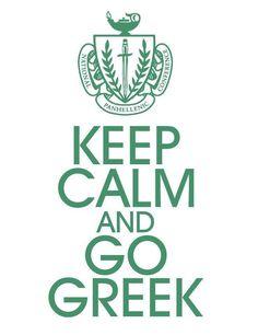 Keep calm & go greek, or Alpha Phi! Delta Sorority, Phi Sigma Sigma, Delta Phi Epsilon, Kappa Alpha Theta, Alpha Chi Omega, Alpha Delta, Sorority Life, Delta Zeta, Phi Mu