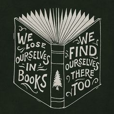 We lose ourselves in books. We find ourselves there, too. (via allthetreesofthefield.tumblr.com)
