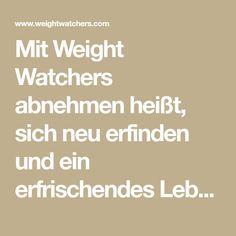 Mit Weight Watchers abnehmen heißt, sich neu erfinden und ein erfrischendes Lebensgefühl erleben! Probiere es aus und starte jetzt.