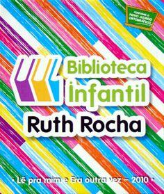 Biblioteca Infantil Ruth Rocha - Lê Pra Mim e Era Outra Vez