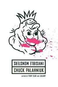 Invisible Monsters - Chuck Palahniuk.  Just started this, and I cannot put it down.