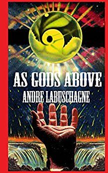 A Book by Andre Labuschagne.  https://www.amazon.com/As-Gods-Above-Andre-Labuschagne-ebook/dp/B004A159NI