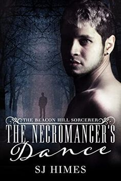 📘📘Télécharger📘📘 The Necromancer's Dance (The Beacon Hill Sorcerer Book (English Edition) livre En ligne Himes-】 Got Books, Books To Read, Beacon Hill, Necromancer, Paranormal Romance, What To Read, English, Book Photography, Free Reading
