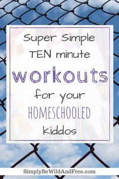 10 Best Workouts for the homeschooler! Super simple and fun workout ideas you can incorporate into your daily homeschool routine. Get fit and healthy with your kid, while having fun! #homeschool #workingout #active #healthy #heartpumping #10minuteworkouts #kids #mom #family #live #fun #play