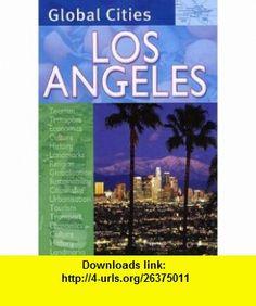 Los Angeles. Nicola Barber (Global Cities) (9780237531232) Nicola Barber , ISBN-10: 0237531232  , ISBN-13: 978-0237531232 ,  , tutorials , pdf , ebook , torrent , downloads , rapidshare , filesonic , hotfile , megaupload , fileserve
