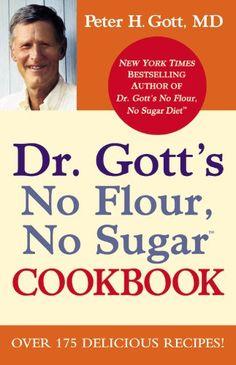 Dr. Gott's No Flour, No Sugar(TM) Cookbook by Peter H. Gott,http://www.amazon.com/dp/0446199265/ref=cm_sw_r_pi_dp_O1.3sb031T11R3E5