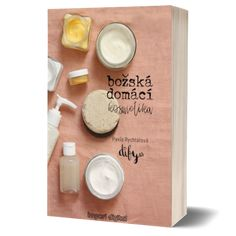 Božské domácí kosmetické basics - ebook o výrobě kosmetiky Green Life, Deodorant, Hair Beauty, Blog, Zero Waste, Odor Eliminator, Blogging