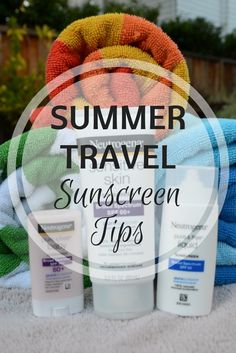 Top Summer Travel Sunscreen Tips: Practical but not-so-obvious tips for protecting your family from the sun on your summer vacation to the beach, pool, or anywhere else. [sponsored]