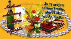 Ja Ti prajem celkom krátko, aby Ti šlo všetko hladko :) Nádherné narodeniny a všetko najlepšie!