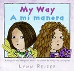 """In the bilingual """"My Way/A mi manera"""", Lynn Reiser uses simple but bright watercolor illustrations to contrast  the two girls who do everything the same way. The symmetrical balance in the two illustrations per page demonstrates difference but equality."""