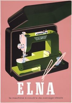 Pacifica Island Art Elna - La Machine Coudre de Mnage Idale (Elna - The Ideal Household Sewing Machine) - Master Print Vintage Advertising Posters, Vintage Advertisements, Vintage Ads, Vintage Posters, Retro Ads, Sewing Machines Best, Antique Sewing Machines, Vintage Sewing Patterns, Sewing Hacks