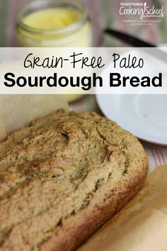 Grain-Free Paleo Sourdough Bread | How do you make grain-free baked goods? I use soaked nuts. Grain-free sourdough bread recipes may be hard to find, but this one is a versatile gem that can be made into loaves or rolls and eaten as sandwiches or toast! It tastes just like tender, soft, fresh, whole wheat bread! | TraditionalCookin...