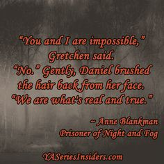 ~ Anne Blankman, PRISONER OF NIGHT AND FOG  via YASeriesInsiders.com
