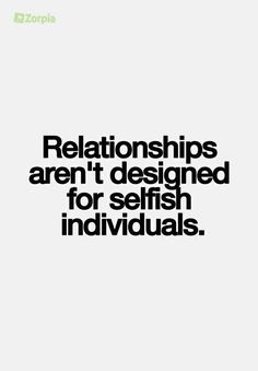 """Relationships: """"Relating"""" to another person's mindset is deferring, serving and lovingkind with patience. A successful relationship is built on thoughtfulness where each """"Relation"""" puts the other """"Relation's"""" best Interest, before their own. Successful long-term relationships are built on Selflessness. Loving unconditionally is sharing with another in a Covenant of Grace. Pure Love."""