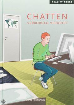 Marian Hoefnagel, Chatten - verborgen verdriet (moeilijk lezende kinderen 12+) Roy is een echte computergek. Op school mag hij een computerclub oprichten. De hele klas doet mee. Roy leert hen chatten, maar dat loopt uit de hand. Want hij komt een naar geheim van Doenja te weten.