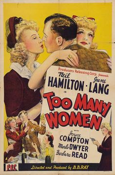 Too Many Women (1942) - A young man and woman wish to marry but are financially unable to do it. Through a series of misunderstandings and unfortunate incident, the young man ends up becoming engaged to three women, including a wealthy man's daughter and a mobster's sister. Our young groom-to-be hopes to clear everything up in time to wed his true live, before anything else can happen to them.