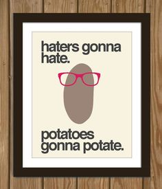 Hipster Potato Quote Poster Print Haters gonna by Arcadiagraphic