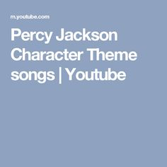 Percy Jackson Character Theme songs | Youtube