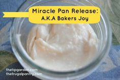 Miracle Pan Release: Make Your Own version of Bakers Joy/ Cake Release and save TONS of money! Perfect for the holiday baking ahead!