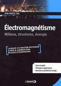 Électromagnétisme : milieux, structures, énergie /      Jean-Marcel Rax.