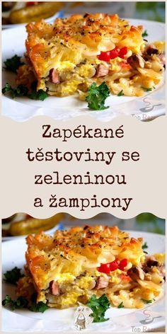Zapékané těstoviny se zeleninou a žampiony
