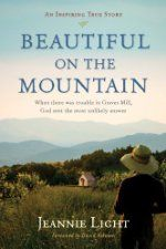 Today's Featured New Release is Beautiful on the Mountain: An Inspiring True Story by Jeannie Light [Tyndale House Publishers].