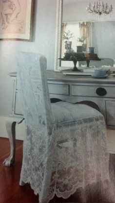 Lace covered chair. So romantic.