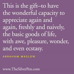 This is the Gift - Abraham Maslow - Inspirational Picture Quotes About Life | The Silver Pen