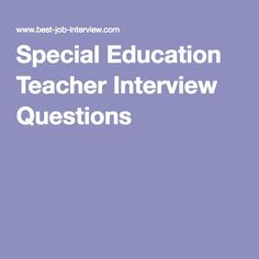 Special education teacher interview questions with interview answers. Be prepared for your special educator job interview and impress as the right candidate. Teacher Interview Questions, Teaching Interview, Teacher Interviews, Special Education Behavior, Special Needs Teacher, Teacher Portfolio, Teacher Evaluation, Just In Case, This Or That Questions