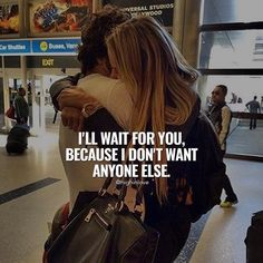 I'll Wait For You, Because I Don't Want Anyone Else