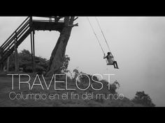 TRAVELOST Columpio en el Fin del Mundo - YouTube
