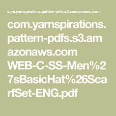 com.yarnspirations.pattern-pdfs.s3.amazonaws.com WEB-C-SS-Men%27sBasicHat%26ScarfSet-ENG.pdf