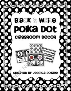 Polka Dot Classroom Decor Black  White from Tales of a Teacherista on TeachersNotebook.com (60 pages)  - Check out my new polka dot decor pack!  It's all about the black  white!  :)