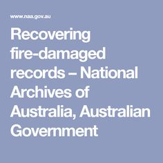 Recovering fire-damaged records – National Archives of Australia, Australian Government Photo Restoration, National Archives, Secondary School, Australia, Organization, Education, Learning, Students, Scrapbooking