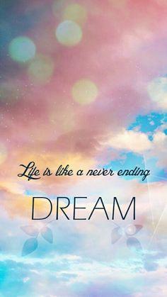Das Leben ist wie ein nie endender Traum