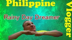 Rainy Day Dreamer - Another Rainy Saturday- Philippine Vlogger