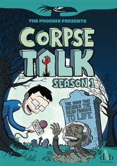 CorpseTalk Book - Season 1! Available to buy here: http://adammurphy.storenvy.com/products/8009568-corpsetalk-book-season-1