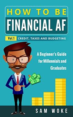 Ebook: Finance - How To Be Financial Af: A BeginnerS Guide For Millennials & Graduates Vol. Credit Taxes And Budgeting Books For College Students, Life On A Budget, Finance Books, Business Money, Nonfiction Books, Great Books, Personal Finance, Book Series, Amazon