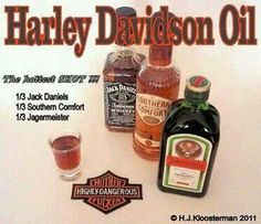 Harley Oil....                Shot Recipe  ;) ...pretty sure the boys at the bar will love this!